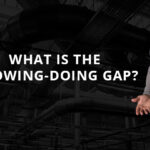 What Is The Knowing Doing Gap